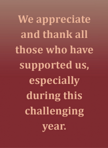 We appreciate and thank all who have supported us, especially during this challenging year.